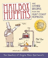 Mailbox Muffins - And Other Recipes from the Gulf Coast Homeless ebook by The Homeless of Oregon Place