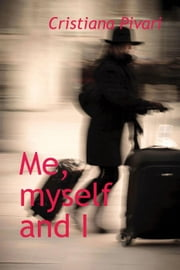 Me, myself and I ebook by Cristiana Pivari