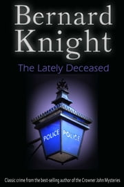 The Lately Deceased ebook by Bernard Knight