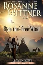 Ride the Free Wind ebook by Rosanne Bittner