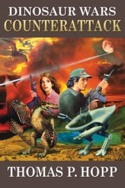 Dinosaur Wars: Counterattack ebook by Thomas P Hopp