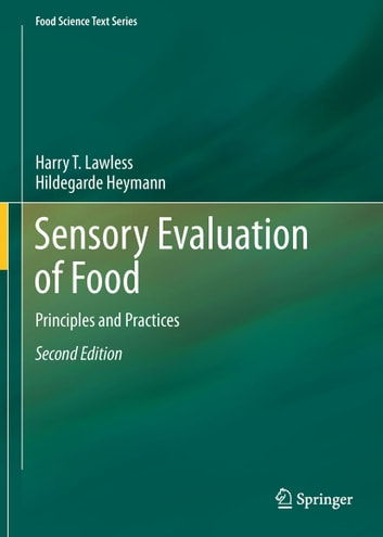 Sensory Evaluation of Food - Principles and Practices ebook by Harry T. Lawless,Hildegarde Heymann
