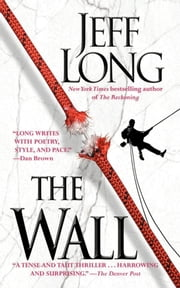 The Wall - A Thriller ebook by Jeff Long