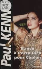Paul Kenny : Banco à Porto Rico pour Coplan ebook by Paul Kenny