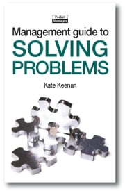 The Management Guide to Solving Problems: Resolving Issues to Reach Your Goals ebook by Kate Keenan