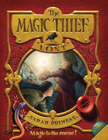 The Magic Thief: Lost ebook by Sarah Prineas