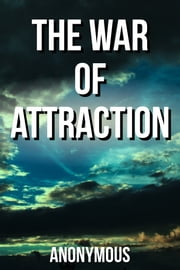 The War of Attraction ebook by Anonymous