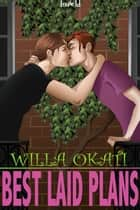 Best-Laid Plans ebook by Willa Okati