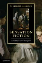 The Cambridge Companion to Sensation Fiction ebook by Andrew Mangham