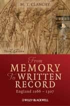 From Memory to Written Record ebook by Michael T. Clanchy