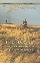 The Harvest ebook by Gail Gaymer Martin,Cynthia Rutledge
