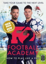F2: Football Academy - New book, new skills! ebook by F2 Freestylers
