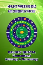 Neglect Worries Be Bold - 2, #2 ebook by BALDEV BHATIA