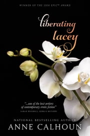 Liberating Lacey ebook by Anne Calhoun