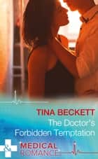 The Doctor's Forbidden Temptation (Mills & Boon Medical) (Hot Brazilian Docs!, Book 3) ebook by Tina Beckett