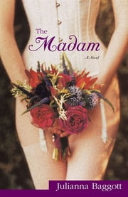 The Madam - A Novel ebook by Julianna Baggott
