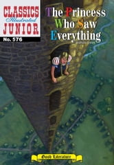 The Princess Who Saw Everything - Classics Illustrated Junior #576 ebook by Grimm Brothers