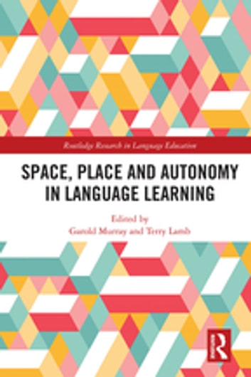Space, Place and Autonomy in Language Learning ebook by