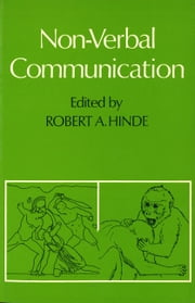 Non-verbal Communication ebook by Robert A. Hinde