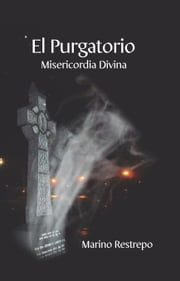 El Purgatorio, Misericordia Divina ebook by Marino Restrepo