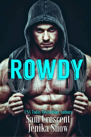 Rowdy (A Taboo Short) ebook by Jenika Snow,Sam Crescent