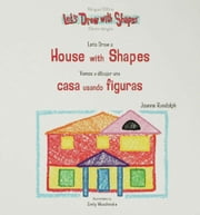 Let's Draw a House with Shapes/Vamos a dibujar una casa usando figuras ebook by Khu, Jannel