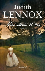Mes soeurs et moi eBook by Judith Lennox, Thierry Cruvellier