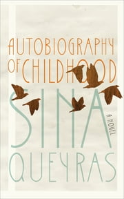 Autobiography of Childhood ebook by Sina Queyras