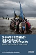 Economic Incentives for Marine and Coastal Conservation ebook by Essam Yassin Mohammed
