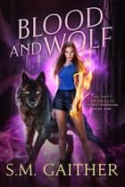 Blood and Wolf ebook by S.M. Gaither, Eva Truesdale