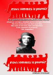 1968: The general strike and the student revolt in France - All power corrupts. Absolute power corrupts absolutely. eBook von Heinz Duthel