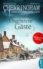 Cherringham - Ungebetene Gäste - Weihnachtsspecial ebook by Matthew Costello, Neil Richards, Sabine Schilasky