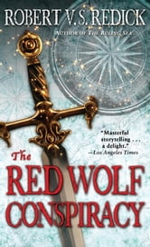 The Red Wolf Conspiracy ebook by Robert V. S. Redick
