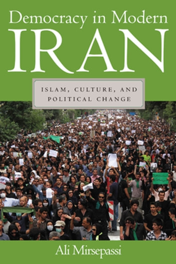 Democracy in Modern Iran - Islam, Culture, and Political Change eBook by Ali Mirsepassi