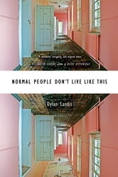 Normal People Don't Live Like This ebook by Dylan Landis