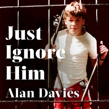 Just Ignore Him - A BBC Two Between the Covers book club pick audiobook by Alan Davies
