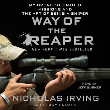 Way of the reaper audiobook by nicholas irving 9781427272072 way of the reaper my greatest untold missions and the art of being a sniper fandeluxe Gallery