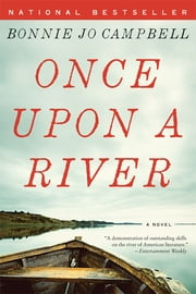 Once Upon a River: A Novel ebook by Bonnie Jo Campbell