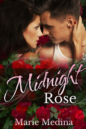 Midnight Rose ebook by Marie Medina