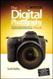 The Digital Photography Book - Part 1 ebook by Scott Kelby