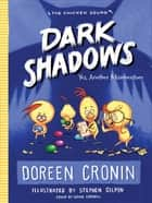 Dark Shadows - Yes, Another Misadventure ebook by Doreen Cronin, Stephen Gilpin