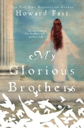 My Glorious Brothers ebook by Howard Fast