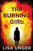 The Burning Girl ebook by Lisa Unger