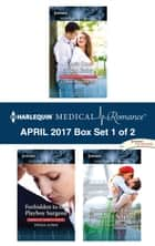 Harlequin Medical Romance April 2017 - Box Set 1 of 2 - Their One Night Baby\Forbidden to the Playboy Surgeon\Reunited by Their Pregnancy Surprise ebook by Carol Marinelli, Fiona Lowe, Louisa Heaton