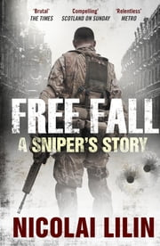 Free Fall - A Sniper's Story from Chechnya ebook by Nicolai Lilin
