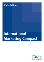 International Marketing Compact ebook by F. Zeynep Bilgin,Gerhard Wührer