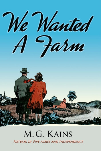 We Wanted a Farm ebook by Maurice G. Kains