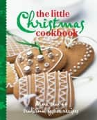 The Little Christmas Book ebook by Murdoch Books Test Kitchen