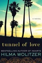 Tunnel of Love - A Novel ebook by