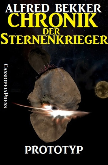 Chronik der Sternenkrieger 3 - Prototyp - Science Fiction Abenteuer ebook by Alfred Bekker